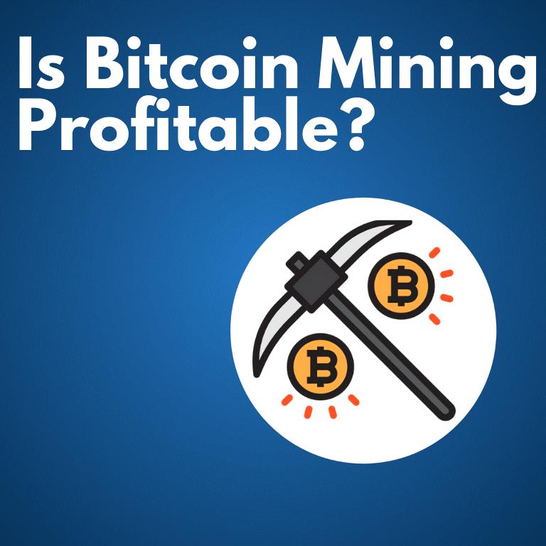 is bitcoin mining still profitable in 2021